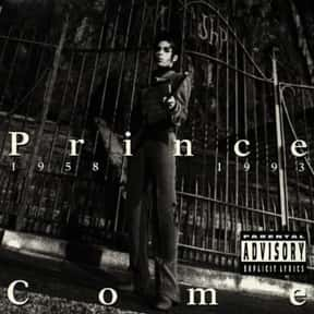 Come is listed (or ranked) 16 on the list The Best Prince Albums of All Time