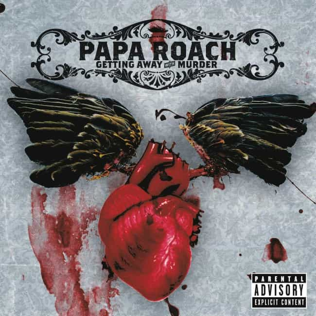 Getting Away With Murder... is listed (or ranked) 2 on the list The Best Papa Roach Albums of All Time