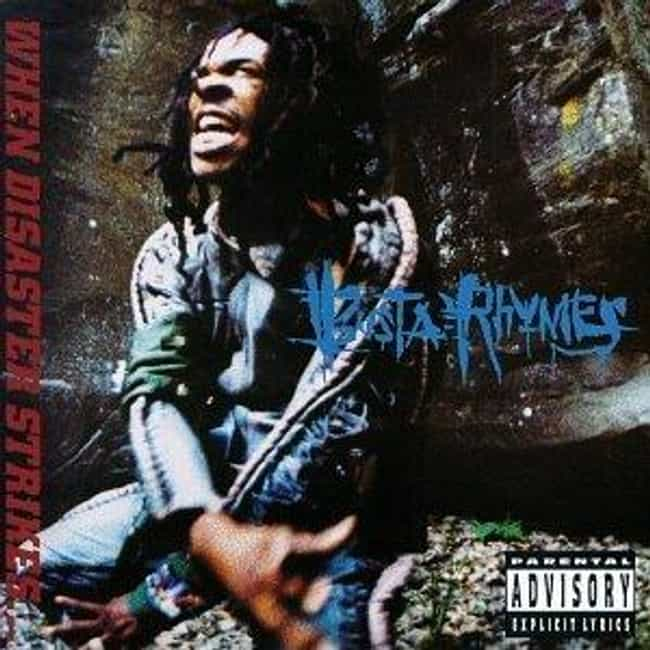 When Disaster Strikes… is listed (or ranked) 3 on the list The Best Busta Rhymes Albums of All Time