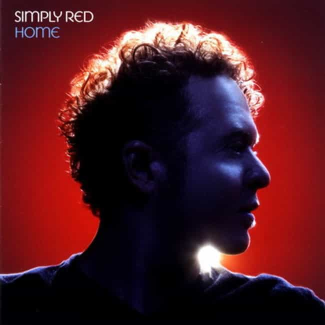 Home is listed (or ranked) 4 on the list The Best Simply Red Albums of All Time