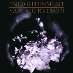 Enlightenment is listed (or ranked) 12 on the list The Best Van Morrison Albums of All Time