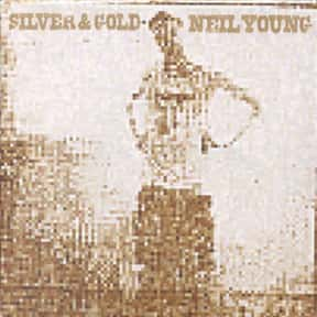 Silver & Gold is listed (or ranked) 21 on the list The Best Neil Young Albums of All Time