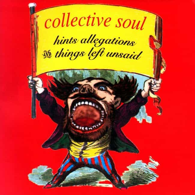 Hints Allegations and Th... is listed (or ranked) 4 on the list The Best Collective Soul Albums of All Time