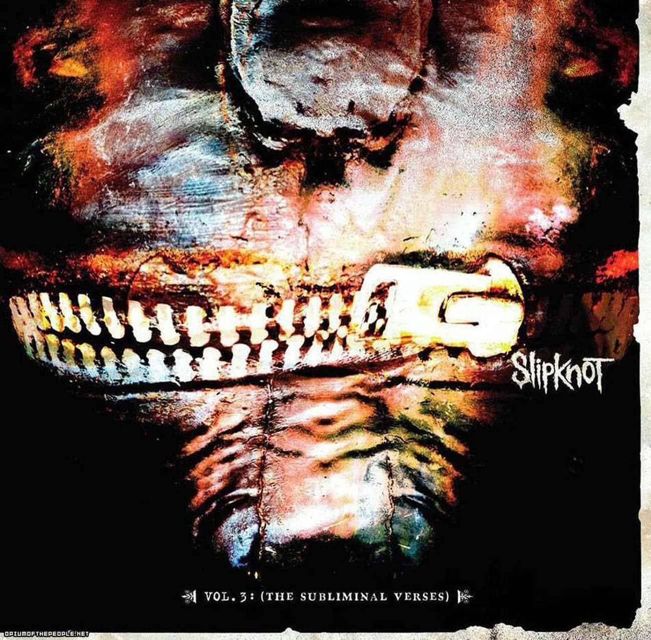 Vol. 3: (The Subliminal Verses is listed (or ranked) 4 on the list The Best Slipknot Albums of All Time