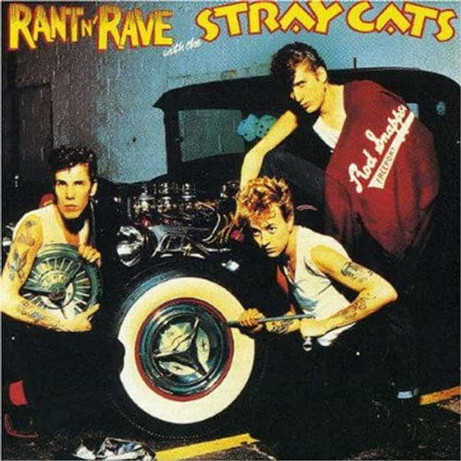 Rant 'n Rave With the Stray Ca... is listed (or ranked) 1 on the list The Best Stray Cats Albums of All Time