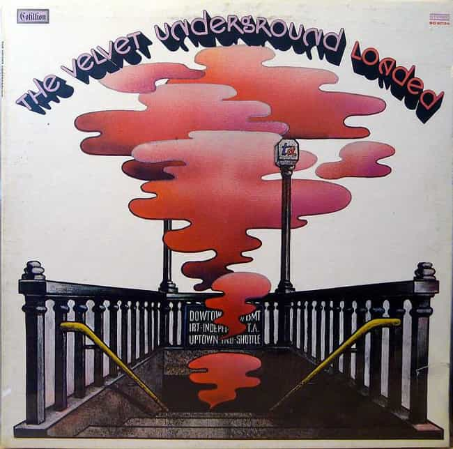 Loaded is listed (or ranked) 3 on the list The Best Velvet Underground Albums of All Time