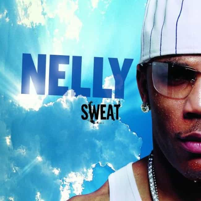 Sweat is listed (or ranked) 4 on the list The Best Nelly Albums of All Time