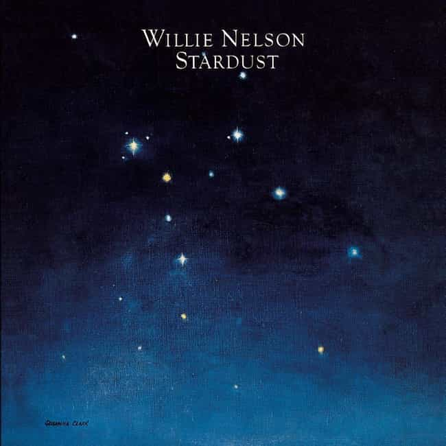 Stardust is listed (or ranked) 2 on the list The Best Willie Nelson Albums of All Time