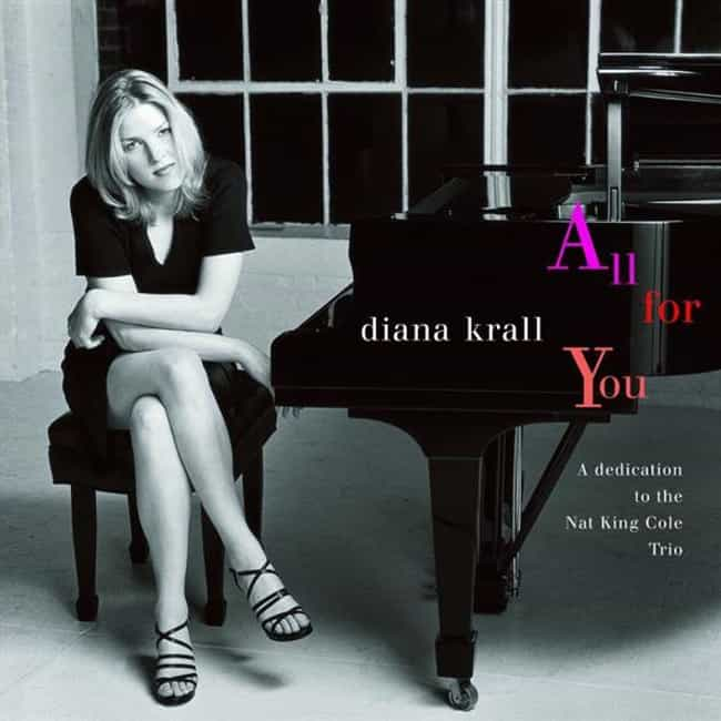 All for You: A Dedication to t... is listed (or ranked) 4 on the list The Best Diana Krall Albums of All Time