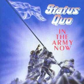 In the Army Now is listed (or ranked) 7 on the list The Best Status Quo Albums of All Time