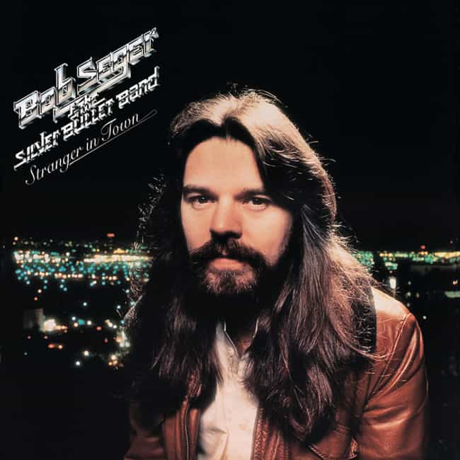 Stranger in Town is listed (or ranked) 1 on the list The Best Bob Seger Albums of All Time