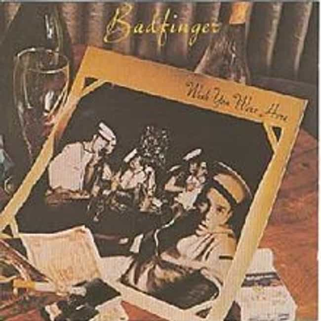 Wish You Were Here is listed (or ranked) 3 on the list The Best Badfinger Albums of All Time