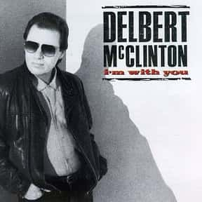 I'm With You is listed (or ranked) 7 on the list The Best Delbert McClinton Albums of All Time