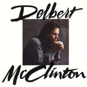 Delbert McClinton is listed (or ranked) 13 on the list The Best Delbert McClinton Albums of All Time