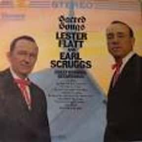 Sacred Songs is listed (or ranked) 9 on the list The Best Lester Flatt & Earl Scruggs Albums of All Time