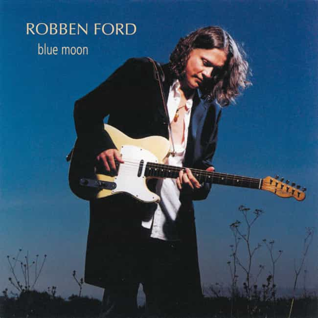 Blue Moon is listed (or ranked) 1 on the list The Best Robben Ford Albums of All Time