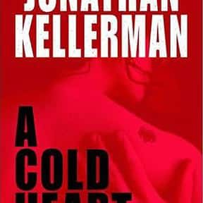 A Cold Heart is listed (or ranked) 13 on the list The Best Jonathan Kellerman Books