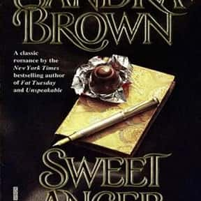 Sweet anger is listed (or ranked) 18 on the list The Best Sandra Brown Books