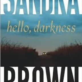Hello, Darkness is listed (or ranked) 25 on the list The Best Sandra Brown Books