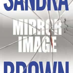 Mirror image is listed (or ranked) 13 on the list The Best Sandra Brown Books
