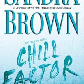 Chill factor is listed (or ranked) 5 on the list The Best Sandra Brown Books