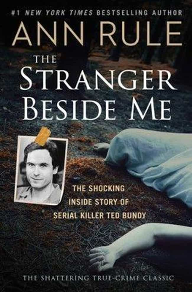 The Stranger Beside Me is listed (or ranked) 3 on the list Books Every True Crime Fan Should Have On Their Shelf