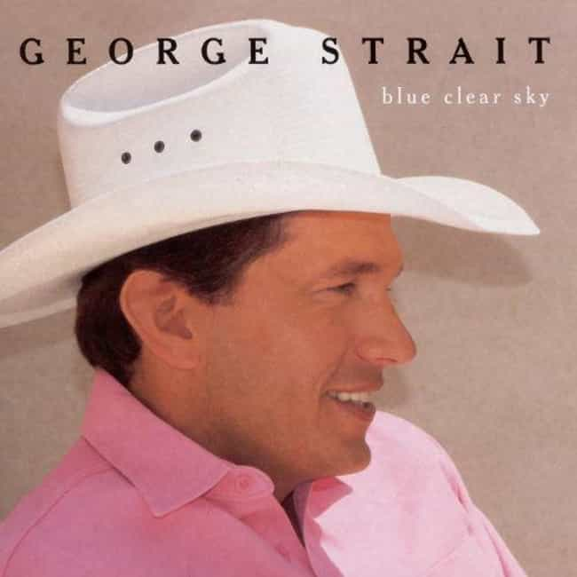 Blue Clear Sky is listed (or ranked) 3 on the list The Best George Strait Albums of All Time