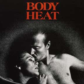 Body Heat is listed (or ranked) 23 on the list What's the Best Florida Movie of All Time?