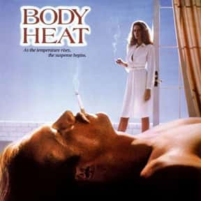 Body Heat is listed (or ranked) 20 on the list The Best Steamy Romance Movies, Ranked