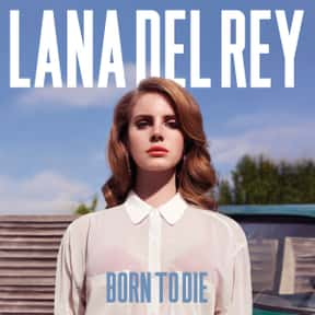 Born to Die [2012] is listed (or ranked) 9 on the list The Greatest Pop Albums Of The 2010s, Ranked