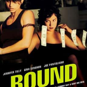 Bound is listed (or ranked) 12 on the list The Best Lesbian Movies