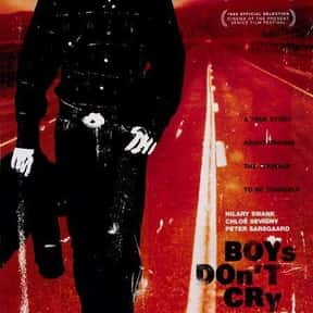 Boys Don't Cry is listed (or ranked) 10 on the list The Best Movies You Never Want to Watch Again