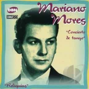 Mariano Mores is listed (or ranked) 7 on the list The Best Tango Artists