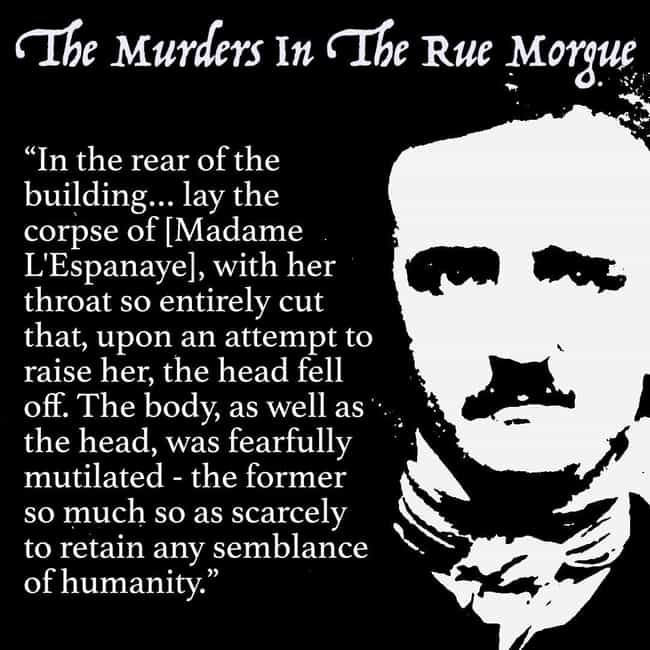 The Murders in the Rue Morgue is listed (or ranked) 4 on the list The 15 Most Horrifying Moments In Edgar Allan Poe's Stories