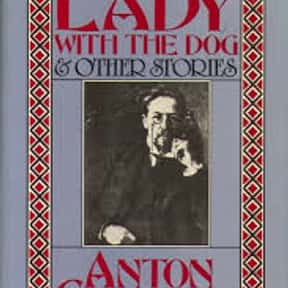The Lady with the Dog is listed (or ranked) 2 on the list The Best Anton Chekhov Short Stories