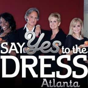 Say Yes to the Dress: Atlanta is listed (or ranked) 2 on the list The Best Wedding Shows in TV History