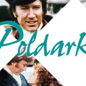 Poldark is listed (or ranked) 17 on the list The Best Period Piece TV Shows