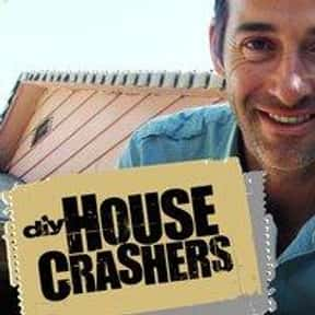 House Crashers is listed (or ranked) 19 on the list The Best Home Improvement TV Shows