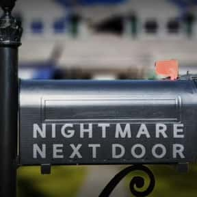 Nightmare Next Door is listed (or ranked) 15 on the list The Best True Crime TV Shows