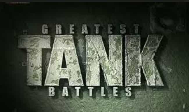 Greatest Tank Battles is listed (or ranked) 3 on the list The Best History Television TV Shows