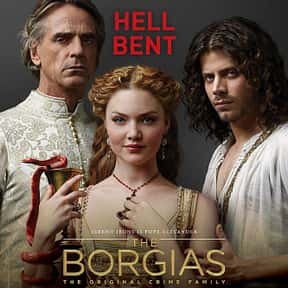 The Borgias is listed (or ranked) 6 on the list The Best Historical Fiction TV Shows