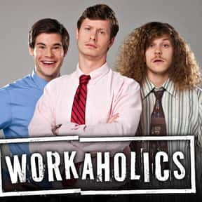 Workaholics is listed (or ranked) 19 on the list The Funniest Shows To Watch When You're Drunk