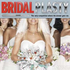 Bridalplasty is listed (or ranked) 13 on the list The Best Wedding Shows in TV History