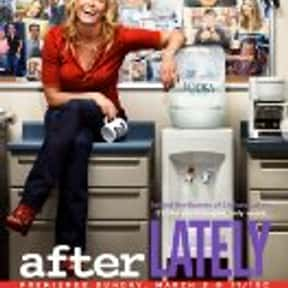 After Lately is listed (or ranked) 7 on the list The Best E! TV Shows