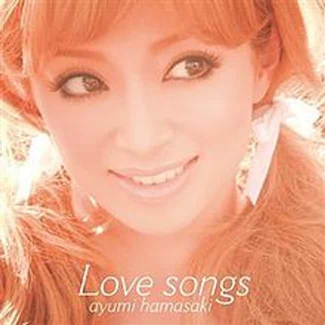 Love songs is listed (or ranked) 2 on the list The Best Ayumi Hamasaki Albums of All Time