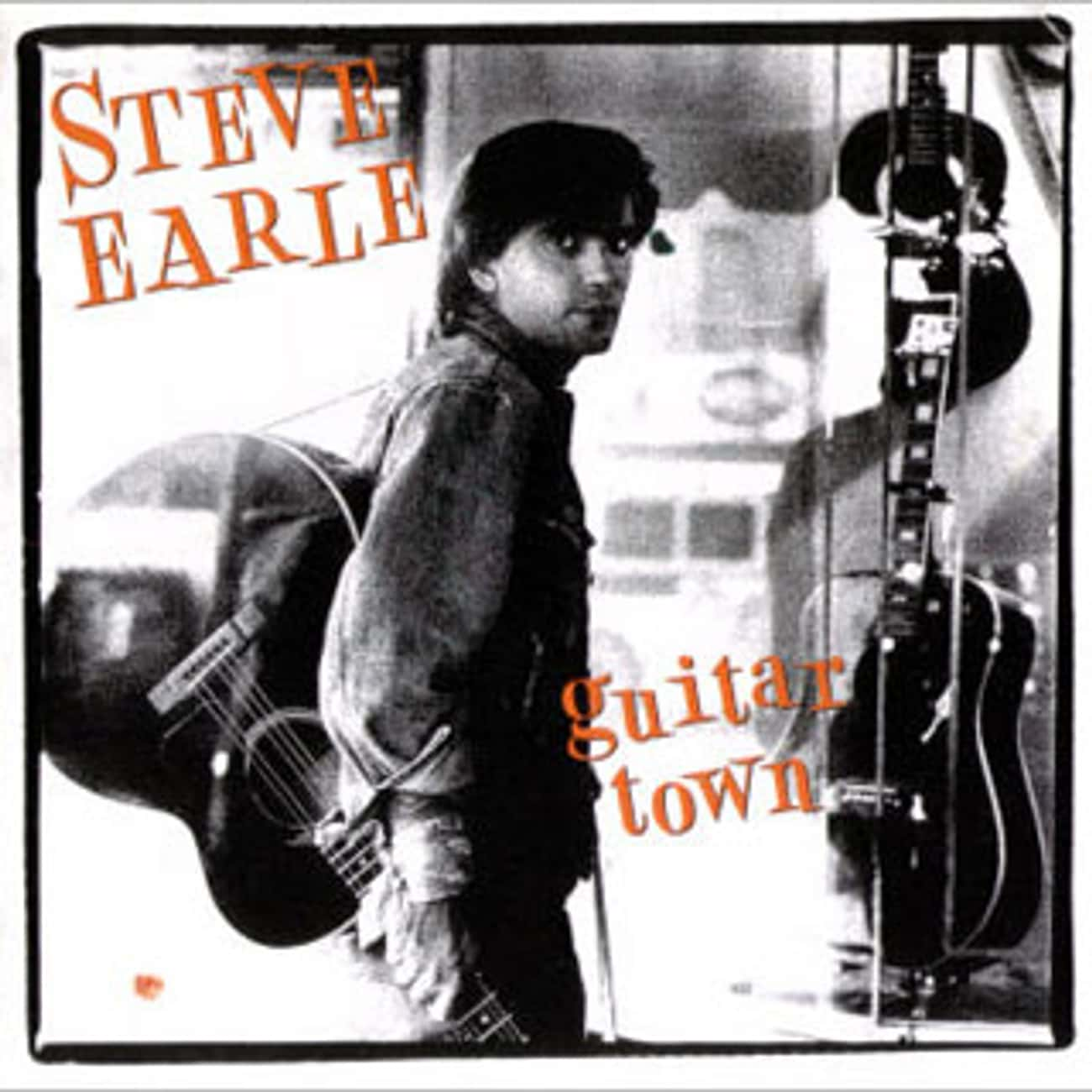 Guitar Town is listed (or ranked) 3 on the list The Best Steve Earle Albums of All Time