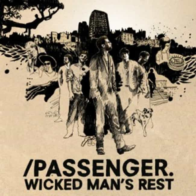 Wicked Man's Rest is listed (or ranked) 3 on the list The Best Passenger Albums of All Time