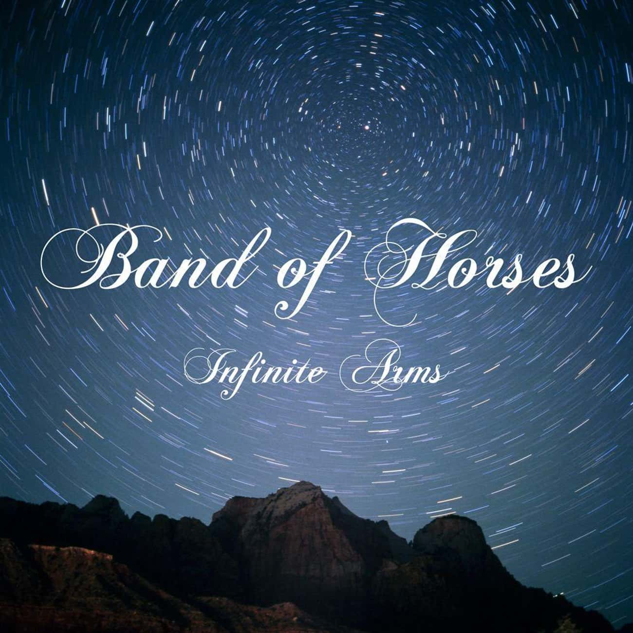 Infinite Arms is listed (or ranked) 4 on the list The Best Band of Horses Albums, Ranked