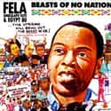 Beasts of No Nation is listed (or ranked) 11 on the list The Best Fela Kuti Albums of All Time