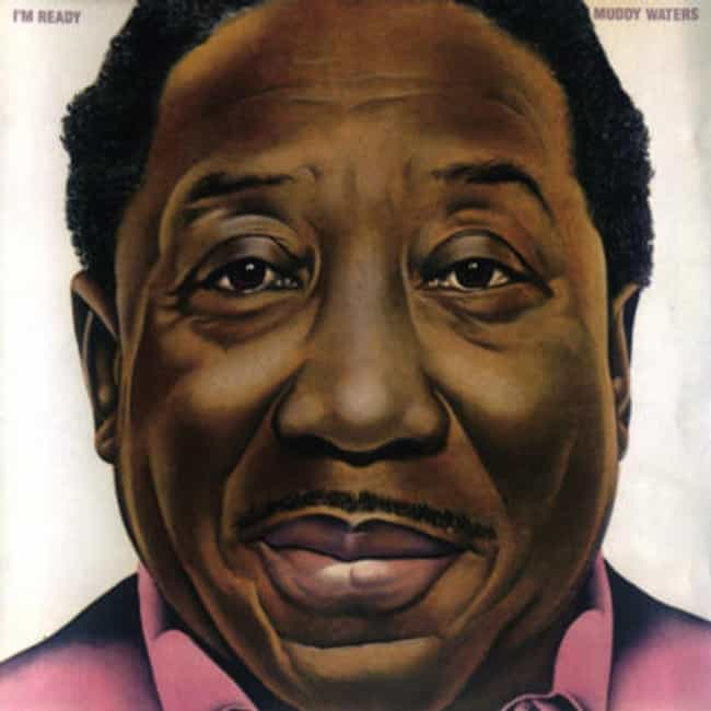 I'm Ready is listed (or ranked) 2 on the list The Best Muddy Waters Albums of All Time